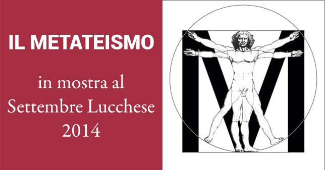il Metateismo al Settembre Lucchese 2014