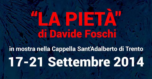 La Pietà di Davide Foschi in mostra a Trento
